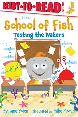 Testing the Waters: Ready-to-Read Level 1 (School of Fish) Cover Image