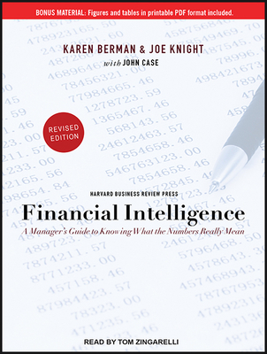 Financial Intelligence: A Manager's Guide to Knowing What the Numbers Really Mean Cover Image