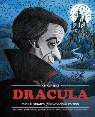 Dracula - Kid Classics: The Classic Edition Reimagined Just-for-Kids! (Illustrated & Abridged for Grades 4 – 7) (Kid Classic #2) Cover Image