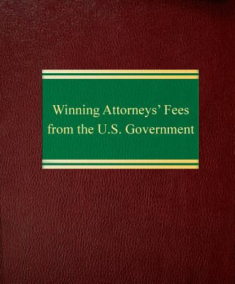 Winning Attorneys' Fees from the U.S. Government Cover Image