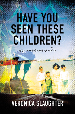 Have You Seen These Children?: A Memoir Cover Image