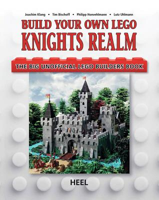 Build Your Own Lego Knight's Realm: The Big Unofficial Lego Builder's Book Cover Image