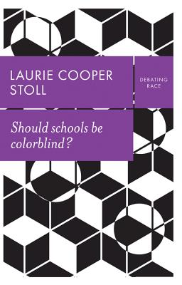 Should Schools Be Colorblind? Cover Image