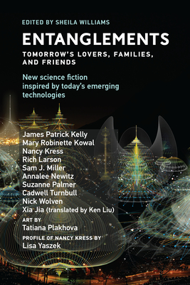 Entanglements: Tomorrow's Lovers, Families, and Friends (Twelve Tomorrows) Cover Image
