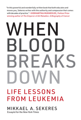When Blood Breaks Down: Life Lessons from Leukemia Cover Image