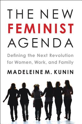 The New Feminist Agenda: Defining the Next Revolution for Women, Work, and Family Cover Image