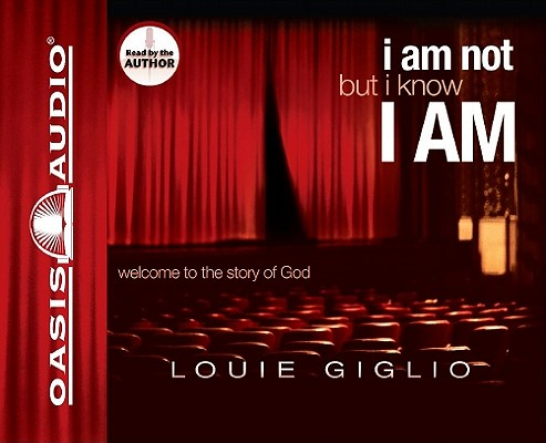 I Am Not, But I Know I Am: Welcome to the Story of God Cover Image