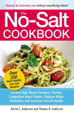 The No-Salt Cookbook: Reduce or Eliminate Salt Without Sacrificing Flavor Cover Image