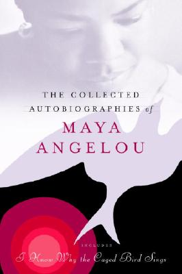 The Collected Autobiographies of Maya Angelou Cover Image