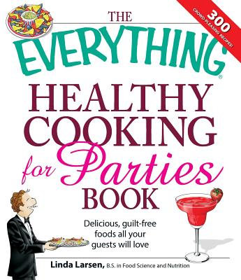 Cover for The Everything Healthy Cooking for Parties