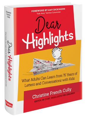 Dear Highlights: What Adults Can Learn from 75 Years of Letters and Conversations with Kids Cover Image
