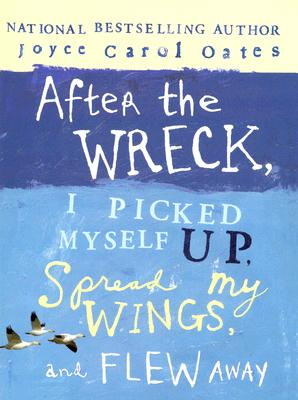 After the Wreck, I Picked Myself Up, Spread My Wings, and Flew Away Cover