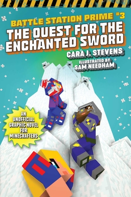 The Quest for the Enchanted Sword: An Unofficial Graphic Novel for Minecrafters (Unofficial Battle Station Prime Series #3) Cover Image