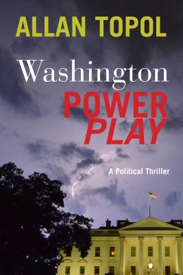 Washington Power Play: A Political Thriller Cover Image