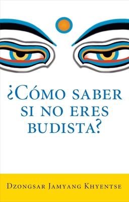 Como Saber Si No Eres Budista? (What Makes You Not a Buddhist) Cover
