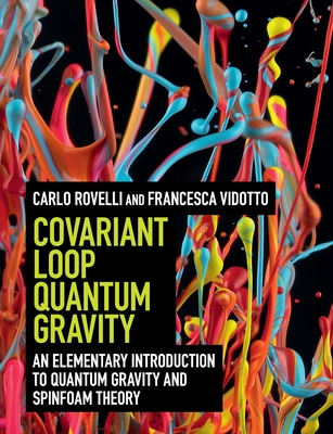 Covariant Loop Quantum Gravity: An Elementary Introduction to Quantum Gravity and Spinfoam Theory Cover Image