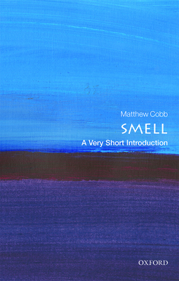 Smell: A Very Short Introduction (Very Short Introductions) Cover Image