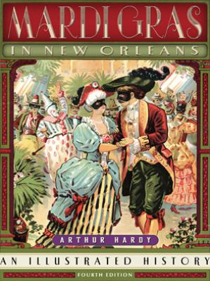 Mardi Gras in New Orleans: An Illustrated History Cover Image