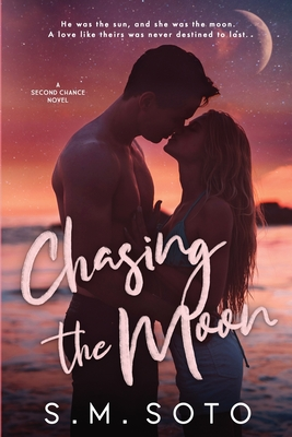 Chasing the Moon: A Standalone Second Chance Romance Cover Image