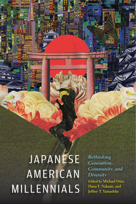 Japanese American Millennials: Rethinking Generation, Community, and Diversity (Asian American History & Cultu) Cover Image