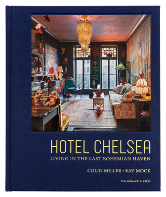 Hotel Chelsea: Living in the Last Bohemian Haven Cover Image
