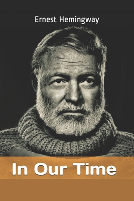 In Our Time by Ernest Hemingway Cover Image