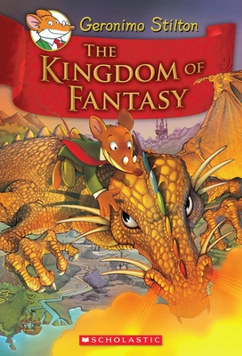 The Kingdom of Fantasy (Geronimo Stilton and the Kingdom of Fantasy #1) Cover Image