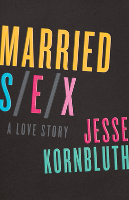 Married Sex: A Love Story Cover Image