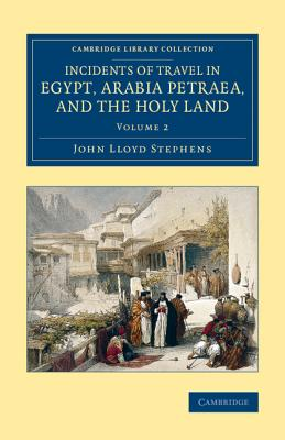 Incidents of Travel in Egypt, Arabia Petraea, and the Holy Land Cover Image