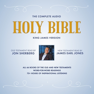 The Complete Audio Holy Bible: King James Version: The New Testament as Read by James Earl Jones; The Old Testament as Read by Jon Sherberg Cover Image