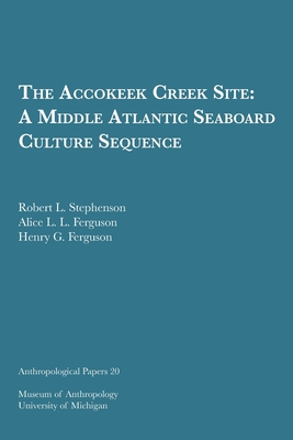 The Accokeek Creek Site: A Middle Atlantic Seaboard Culture Sequence (Anthropological Papers Series #20) Cover Image