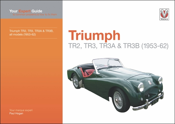Triumph TR2, TR3, TR3A & TR3B: Your expert guide to common problems & how to fix them (Expert Guides) Cover Image