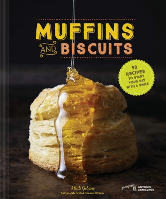 Muffins & Biscuits: 50 Recipes to Start Your Day with a Smile Cover Image