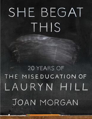 She Begat This: 20 Years of The Miseducation of Lauryn Hill Cover Image