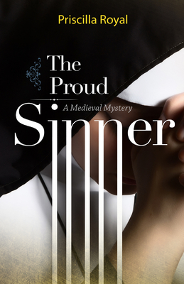 The Proud Sinner (Medieval Mysteries #13) Cover Image