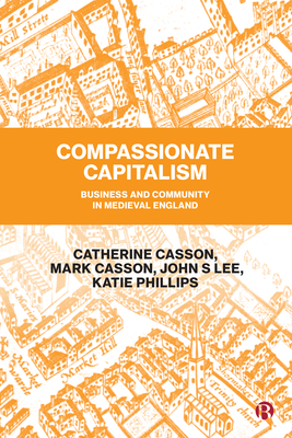 Compassionate Capitalism: Business and Community in Medieval England Cover Image