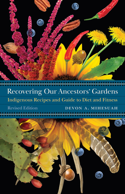 Recovering Our Ancestors' Gardens: Indigenous Recipes and Guide to Diet and Fitness (At Table ) Cover Image