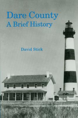 Dare County: A Brief History (County Records) Cover Image