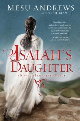 Isaiah's Daughter: A Novel of Prophets and Kings Cover Image
