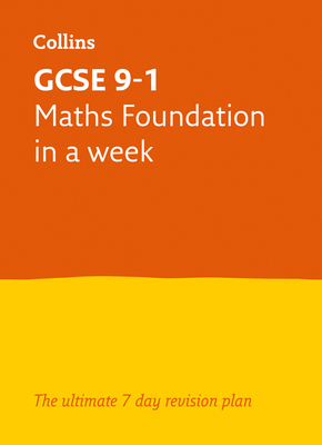 Letts GCSE 9-1 Revision Success – GCSE 9-1 Maths Foundation In a Week Cover Image