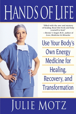 Hands of Life: Use Your Body's Own Energy Medicine for Healing, Recovery, and Transformation Cover Image