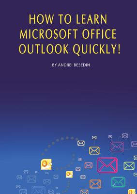 How to Learn Microsoft Office Outlook Quickly! Cover Image