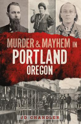 Murder & Mayhem in Portland, Oregon Cover Image