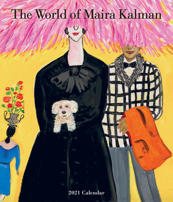 The World of Maira Kalman Wall Calendar 2021 Cover Image