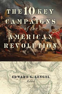 The 10 Key Campaigns of the American Revolution Cover Image