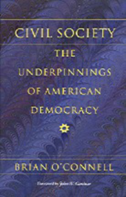 Civil Society: The Underpinnings of American Democracy Cover Image