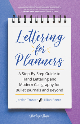 Lettering for Planners: A Step-By-Step Guide to Hand Lettering and Modern Calligraphy for Bullet Journals and Beyond (Brush Hand Lettering Wor Cover Image