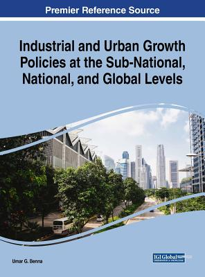 Industrial and Urban Growth Policies at the Sub-National, National, and Global Levels Cover Image