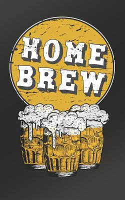 Home Brew: Ideal home brewing essential for craft brewers for creating your own home beers Cover Image