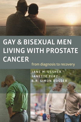 Gay and Bisexual Men Living with Prostate Cancer: From Diagnosis to Recovery Cover Image